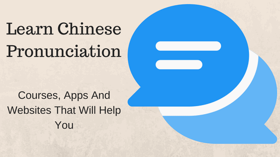Learn Chinese Pronunciation - Courses, Apps and Websites